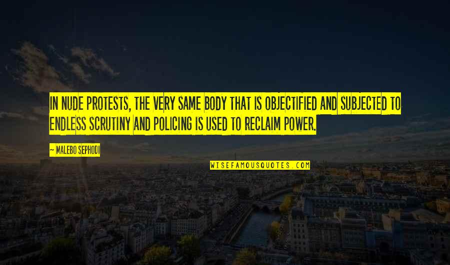 Body Power Quotes By Malebo Sephodi: In nude protests, the very same body that
