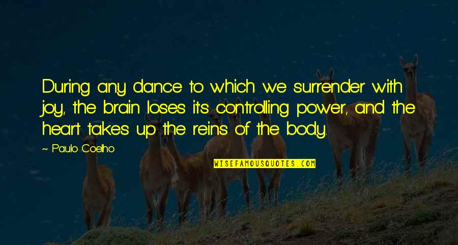 Body Power Quotes By Paulo Coelho: During any dance to which we surrender with