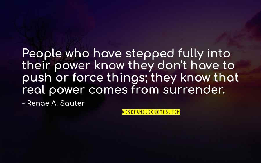 Body Power Quotes By Renae A. Sauter: People who have stepped fully into their power
