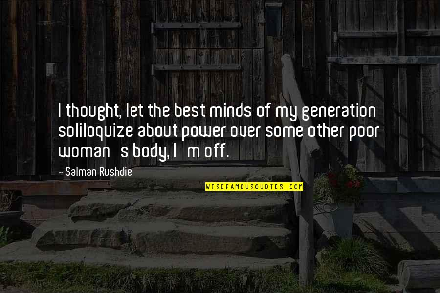 Body Power Quotes By Salman Rushdie: I thought, let the best minds of my