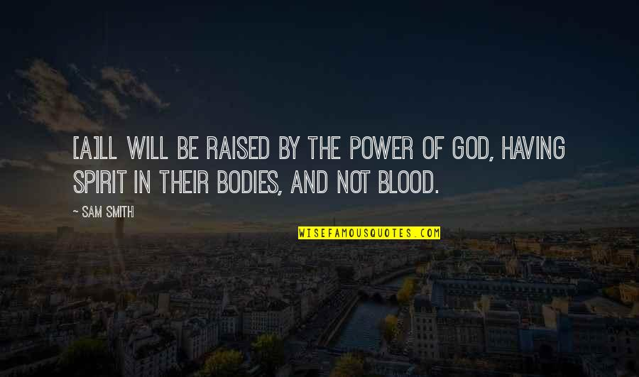 Body Power Quotes By Sam Smith: [A]ll will be raised by the power of
