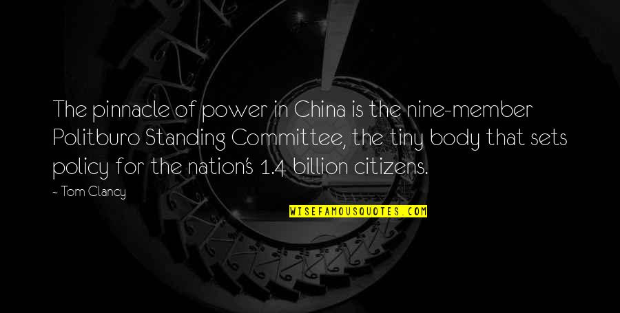Body Power Quotes By Tom Clancy: The pinnacle of power in China is the