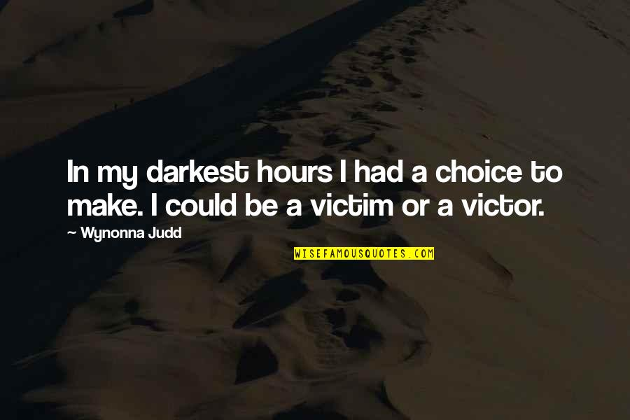 Body Transformation Quotes By Wynonna Judd: In my darkest hours I had a choice