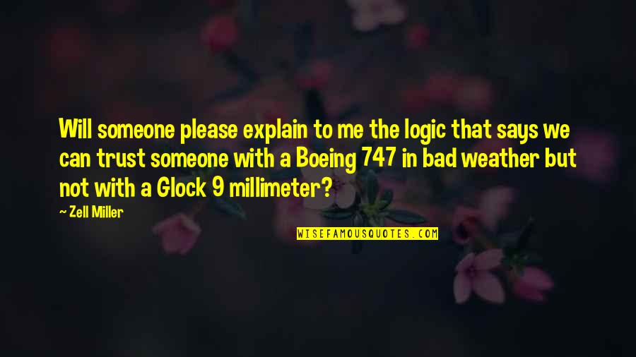 Boeing 747 Quotes By Zell Miller: Will someone please explain to me the logic