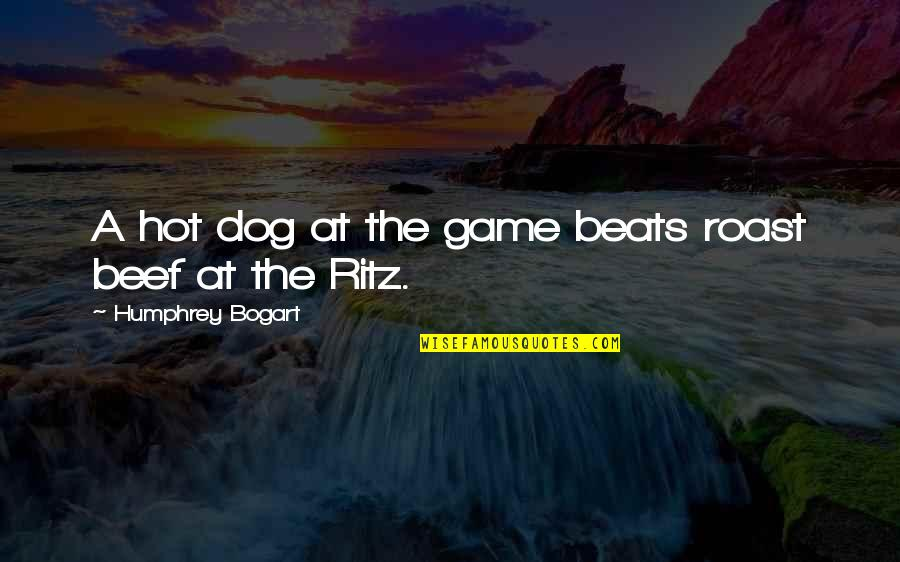Bogart Quotes By Humphrey Bogart: A hot dog at the game beats roast