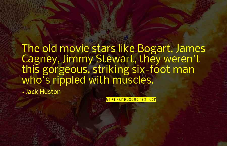 Bogart Quotes By Jack Huston: The old movie stars like Bogart, James Cagney,