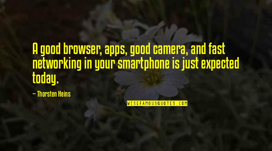Boice Quotes By Thorsten Heins: A good browser, apps, good camera, and fast