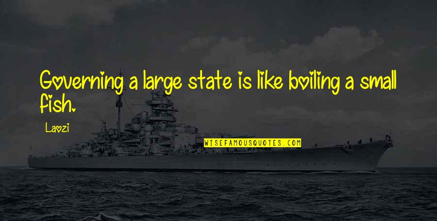 Boiling Quotes By Laozi: Governing a large state is like boiling a