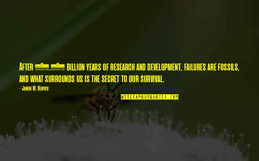 Bolanle John Quotes By Janine M. Benyus: After 3.8 billion years of research and development,