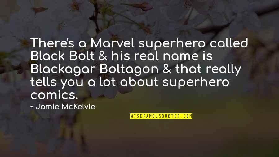 Boltagon Quotes By Jamie McKelvie: There's a Marvel superhero called Black Bolt &