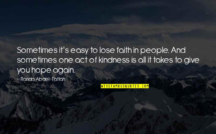 Bonds Between Lovers Quotes By Randa Abdel-Fattah: Sometimes it's easy to lose faith in people.