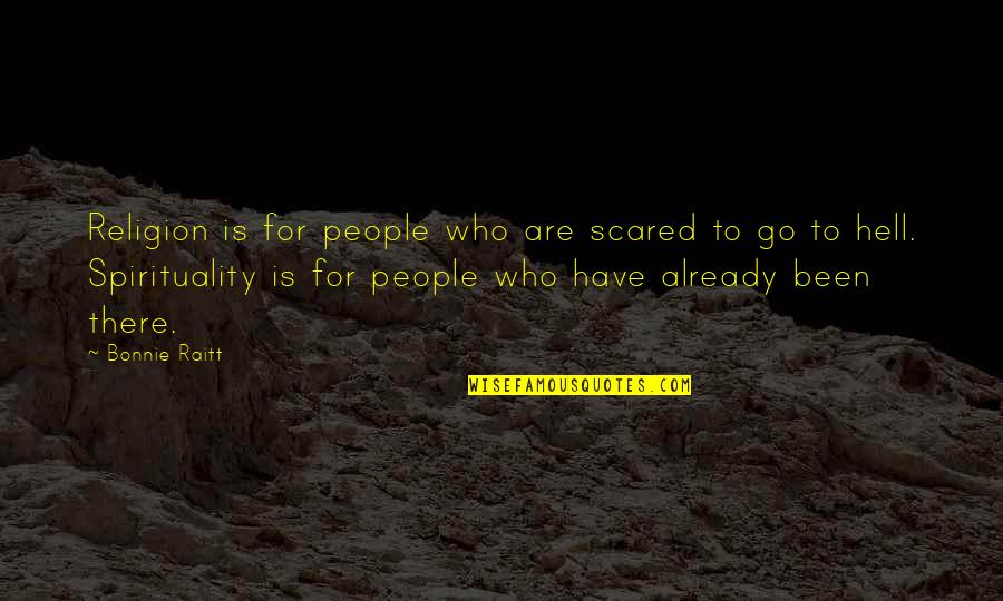 Bonnie Raitt Quotes By Bonnie Raitt: Religion is for people who are scared to