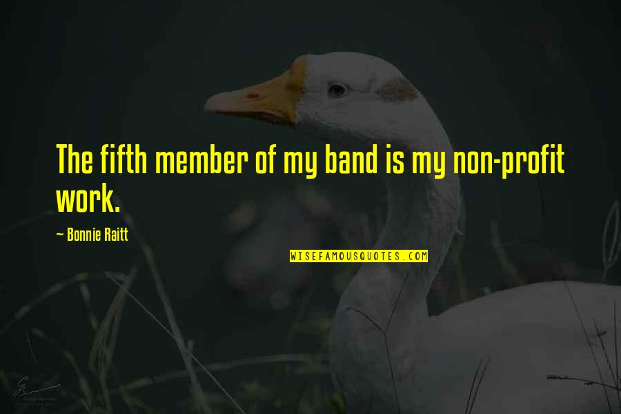 Bonnie Raitt Quotes By Bonnie Raitt: The fifth member of my band is my