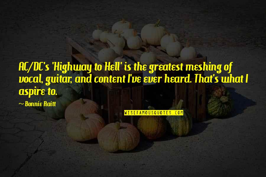 Bonnie Raitt Quotes By Bonnie Raitt: AC/DC's 'Highway to Hell' is the greatest meshing