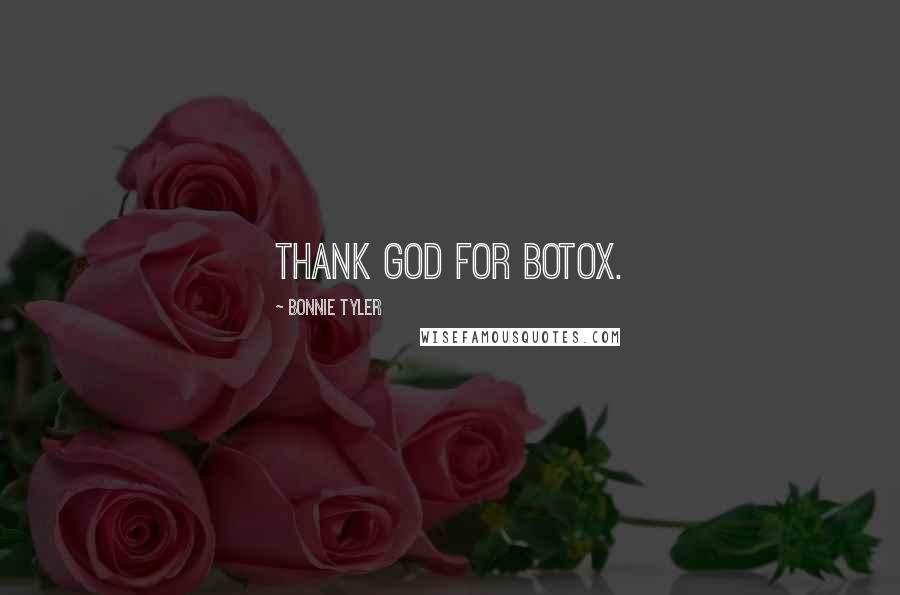 Bonnie Tyler quotes: Thank God for Botox.