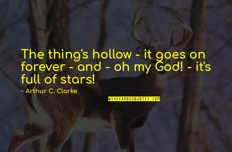 Book Buying Quotes By Arthur C. Clarke: The thing's hollow - it goes on forever
