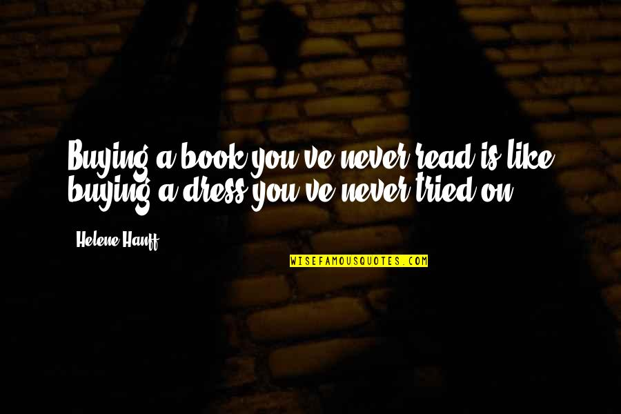 Book Buying Quotes By Helene Hanff: Buying a book you've never read is like