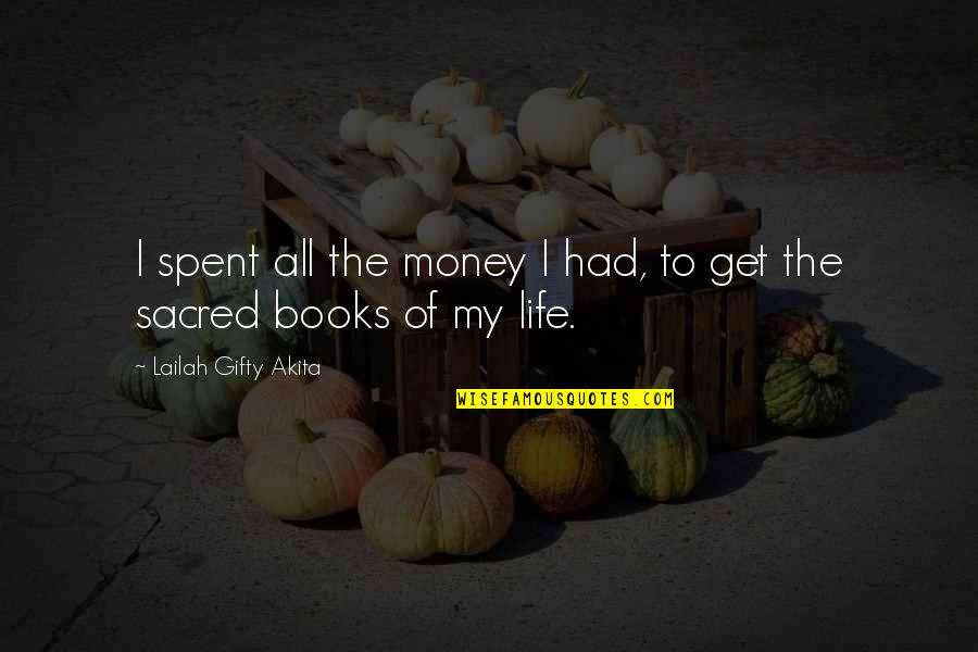 Book Buying Quotes By Lailah Gifty Akita: I spent all the money I had, to