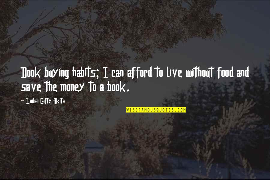 Book Buying Quotes By Lailah Gifty Akita: Book buying habits; I can afford to live