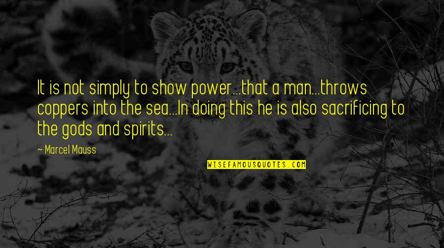 Book Buying Quotes By Marcel Mauss: It is not simply to show power...that a