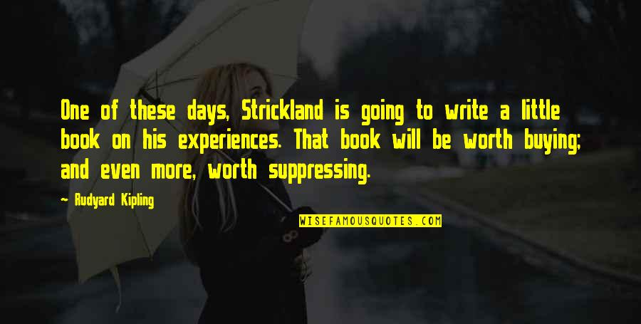 Book Buying Quotes By Rudyard Kipling: One of these days, Strickland is going to
