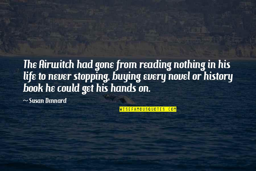 Book Buying Quotes By Susan Dennard: The Airwitch had gone from reading nothing in