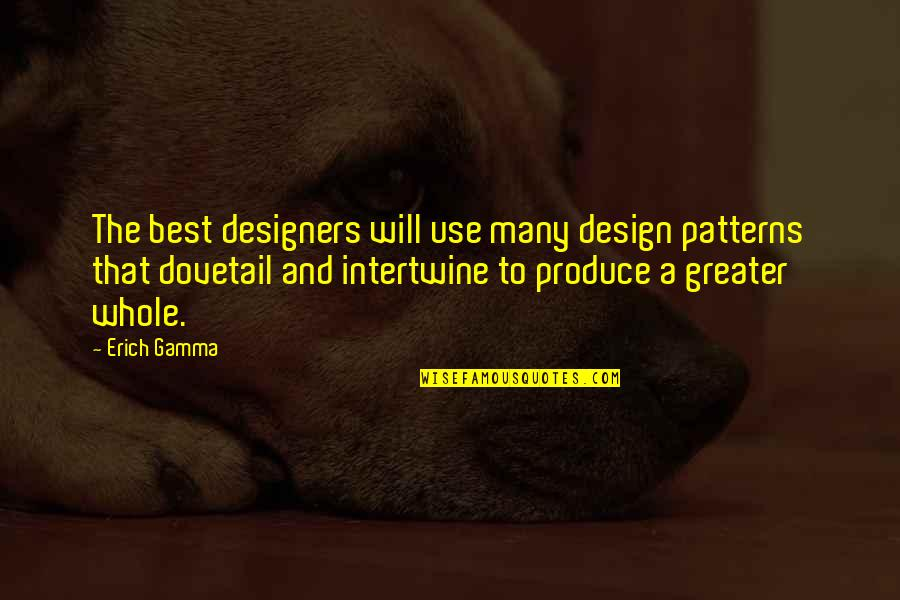 Book Launching Quotes By Erich Gamma: The best designers will use many design patterns