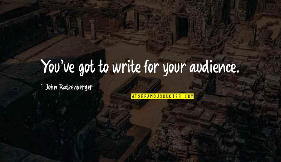 Book Launching Quotes By John Ratzenberger: You've got to write for your audience.