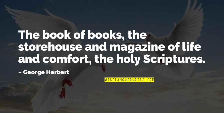 Book Of Life Quotes By George Herbert: The book of books, the storehouse and magazine