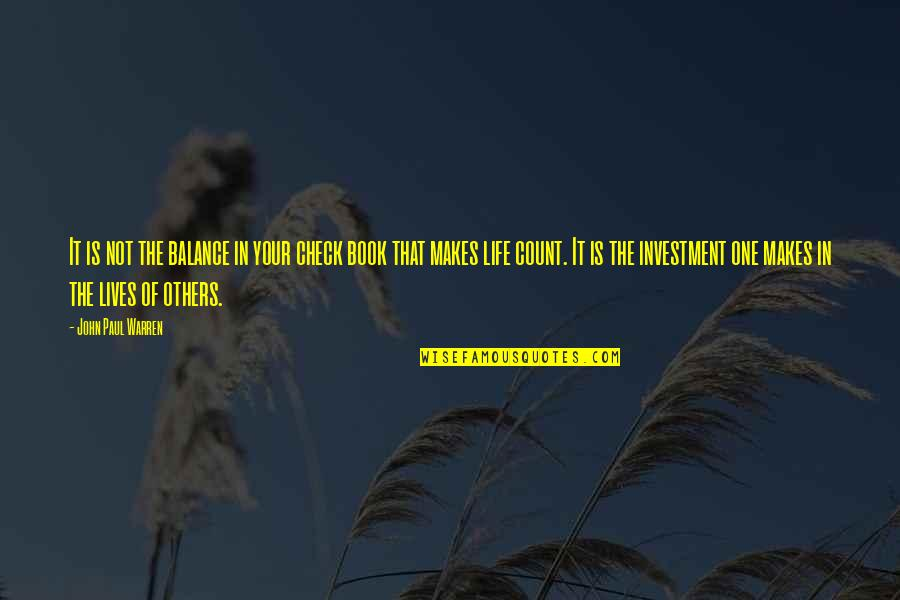 Book Of Life Quotes By John Paul Warren: It is not the balance in your check