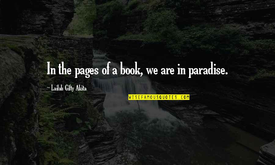 Book Of Life Quotes By Lailah Gifty Akita: In the pages of a book, we are