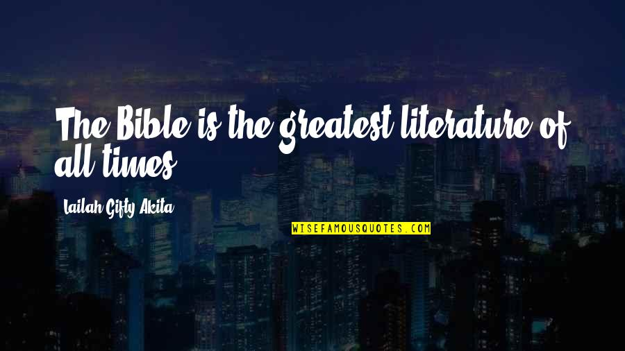Book Of Life Quotes By Lailah Gifty Akita: The Bible is the greatest literature of all