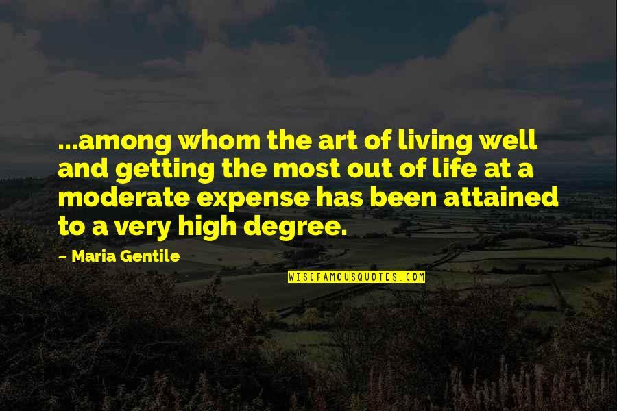 Book Of Life Quotes By Maria Gentile: ...among whom the art of living well and