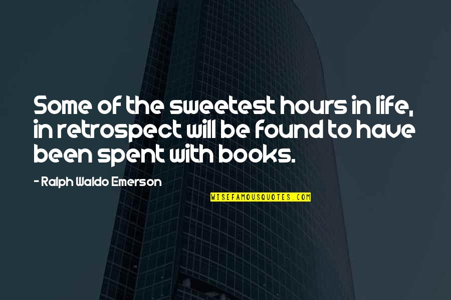 Book Of Life Quotes By Ralph Waldo Emerson: Some of the sweetest hours in life, in
