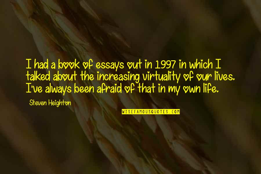 Book Of Life Quotes By Steven Heighton: I had a book of essays out in