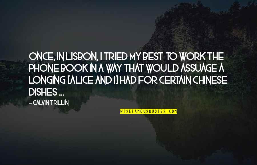 Book Of Longing Quotes By Calvin Trillin: Once, in Lisbon, I tried my best to