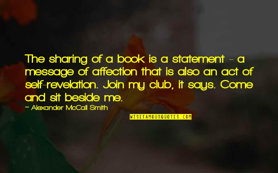 Book Of Revelation Best Quotes By Alexander McCall Smith: The sharing of a book is a statement