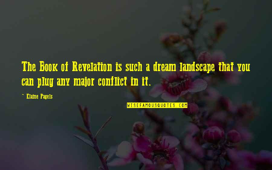 Book Of Revelation Best Quotes By Elaine Pagels: The Book of Revelation is such a dream