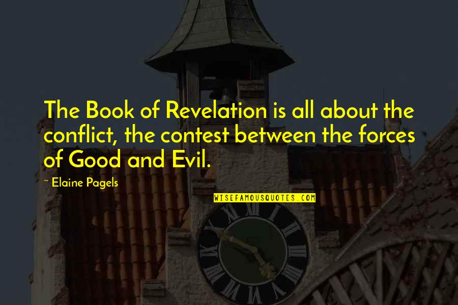 Book Of Revelation Best Quotes By Elaine Pagels: The Book of Revelation is all about the