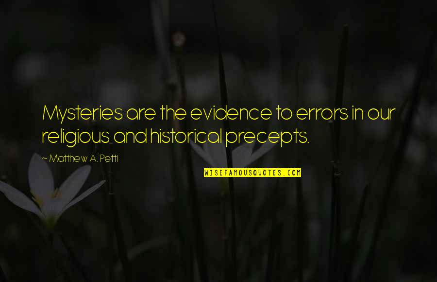 Book Of Revelation Best Quotes By Matthew A. Petti: Mysteries are the evidence to errors in our