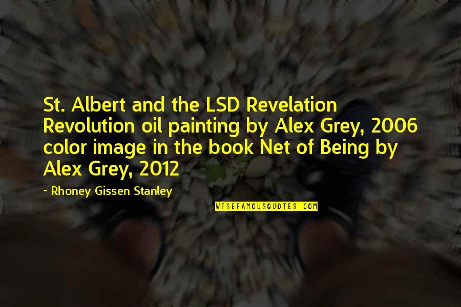Book Of Revelation Best Quotes By Rhoney Gissen Stanley: St. Albert and the LSD Revelation Revolution oil
