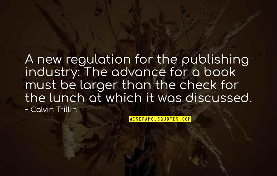 Book Publishing Quotes By Calvin Trillin: A new regulation for the publishing industry: The