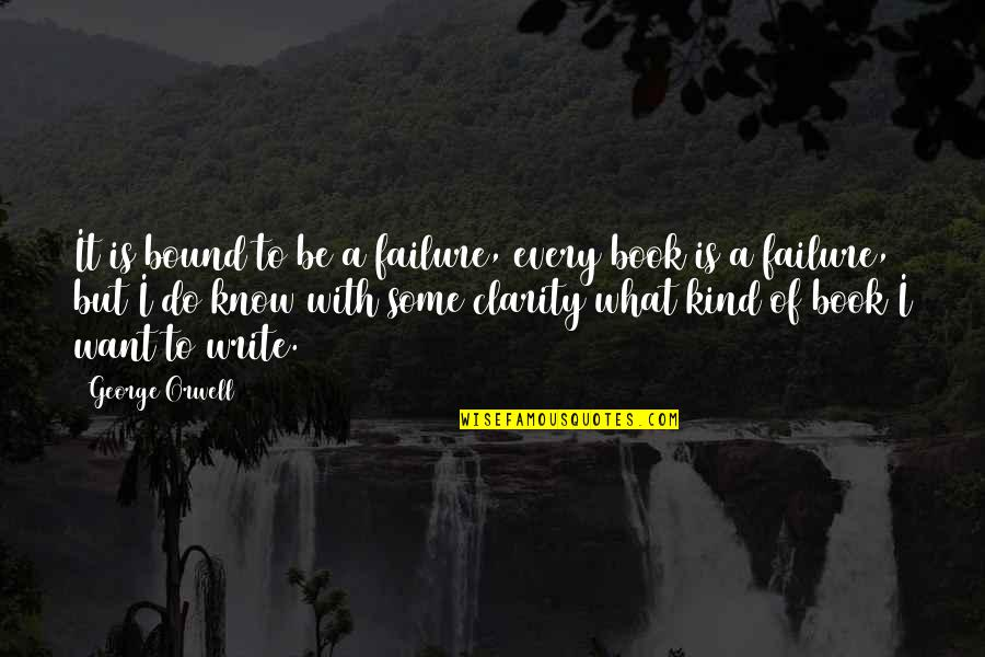 Book Publishing Quotes By George Orwell: It is bound to be a failure, every