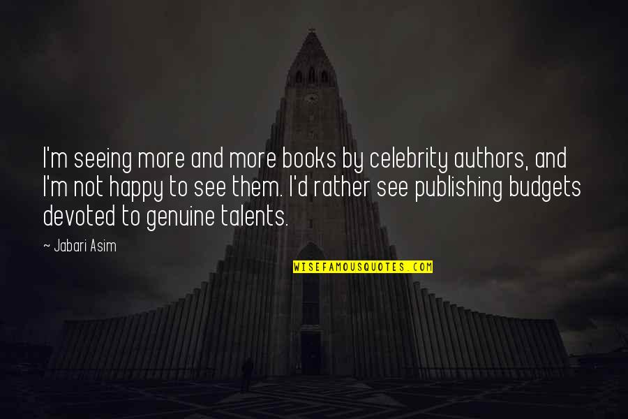 Book Publishing Quotes By Jabari Asim: I'm seeing more and more books by celebrity