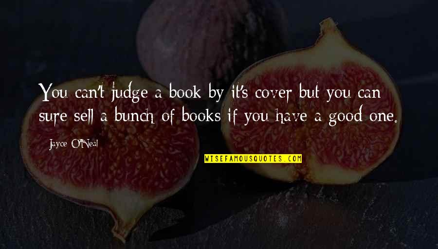 Book Publishing Quotes By Jayce O'Neal: You can't judge a book by it's cover
