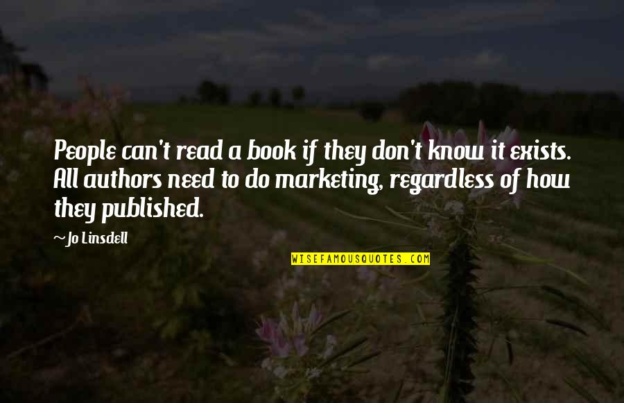 Book Publishing Quotes By Jo Linsdell: People can't read a book if they don't