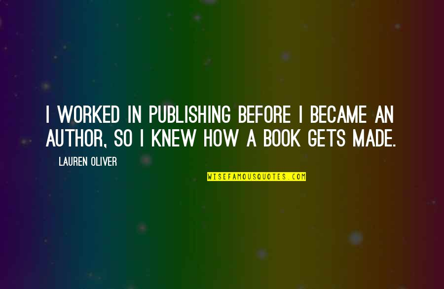 Book Publishing Quotes By Lauren Oliver: I worked in publishing before I became an