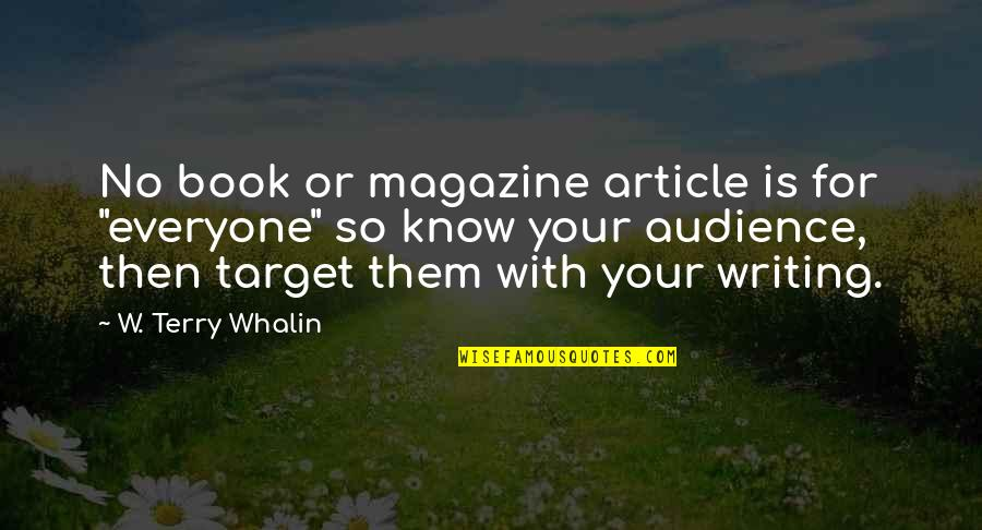 """Book Publishing Quotes By W. Terry Whalin: No book or magazine article is for """"everyone"""""""