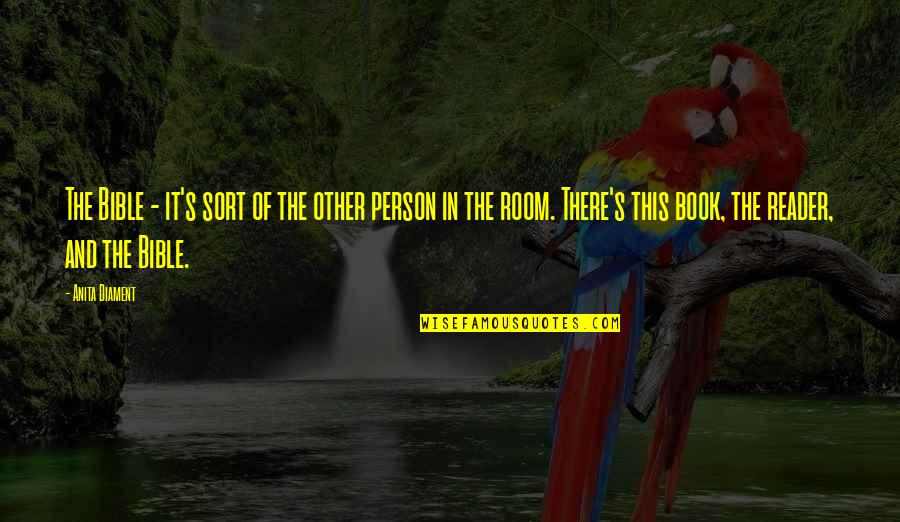 Book Room Quotes By Anita Diament: The Bible - it's sort of the other
