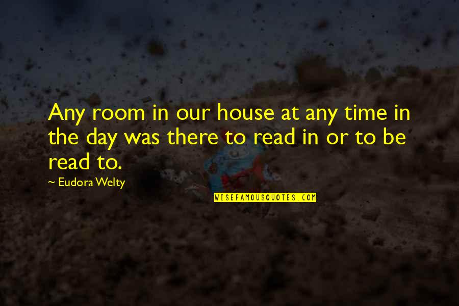 Book Room Quotes By Eudora Welty: Any room in our house at any time